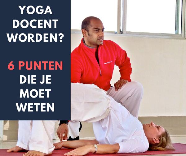 Yoga docent worden 6 punten die je moet weten
