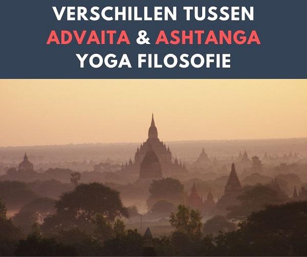 Verschillen tussen Advaita en Ashtanga Yoga Filosofie