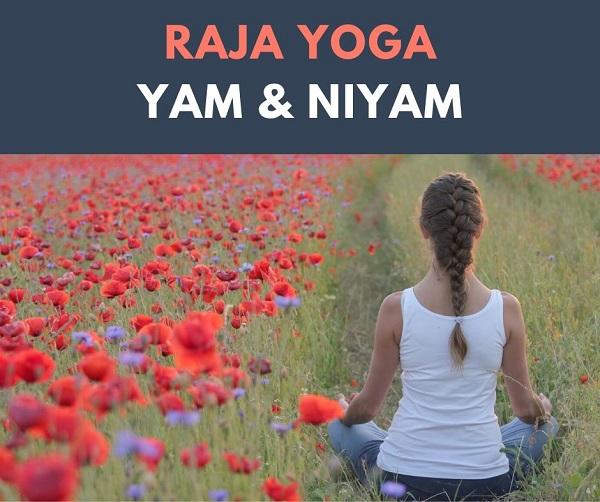 Raja Yoga Yam & Niyam