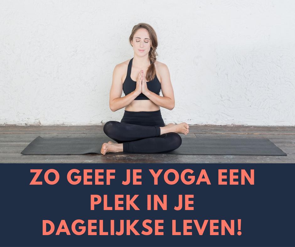 Yoga in het dagelijks leven