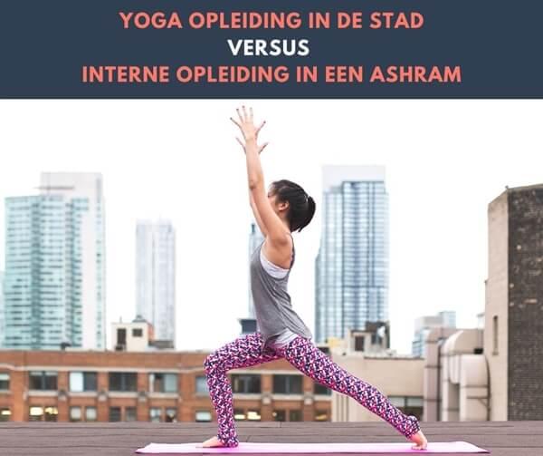 Kiezen tussen yoga opleiding in Amsterdam, Den Haag of Rotterdam en interne opleiding